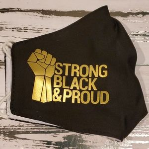 """""""Strong Black & Proud"""" Face mask"""